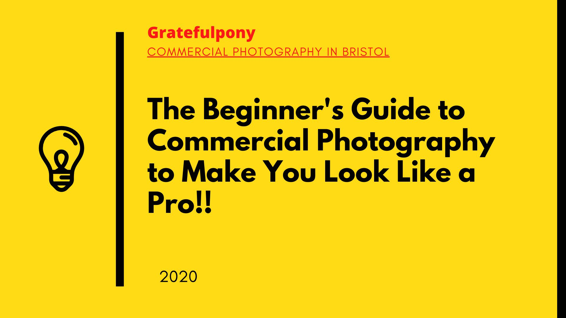 The Beginner's Guide to Commercial Photography | Gratefulpony